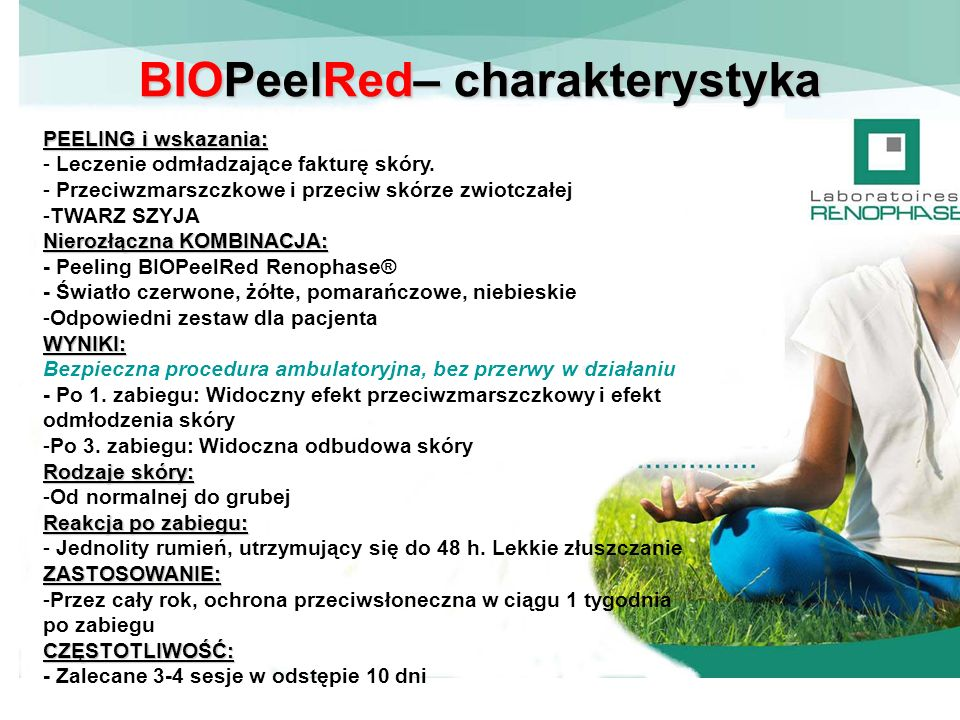 BIOPeelRed– charakterystyka PEELING i wskazania: - Leczenie odmładzające fakturę skóry. - Przeciwzmarszczkowe i przeciw skórze zwiotczałej -TWARZ SZYJ
