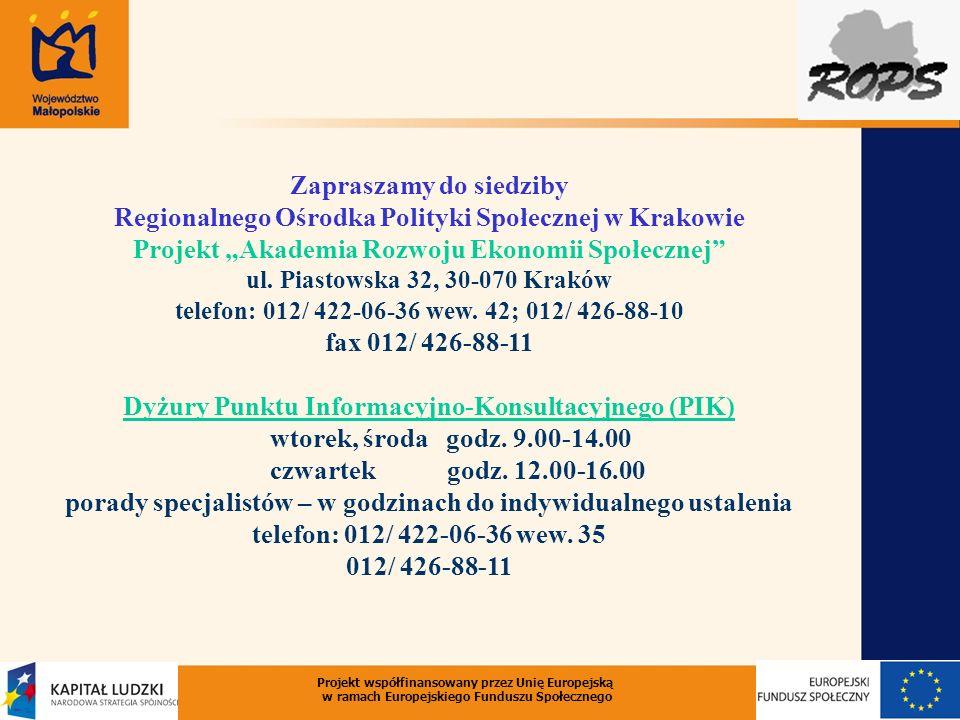 Zapraszamy do siedziby Regionalnego Ośrodka Polityki Społecznej w Krakowie Projekt Akademia Rozwoju Ekonomii Społecznej ul. Piastowska 32, 30-070 Krak
