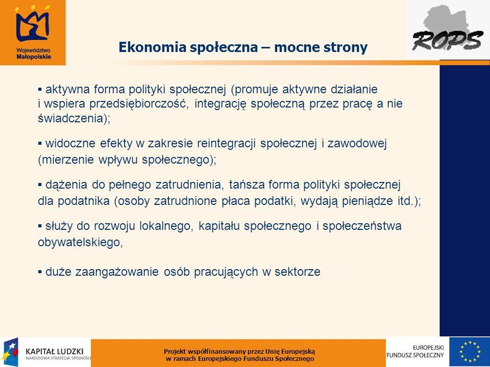 Ekonomia społeczna – mocne strony aktywna forma polityki społecznej (promuje aktywne działanie i wspiera przedsiębiorczość, integrację społeczną przez