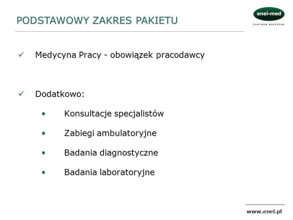www.enel.pl Medycyna Pracy - obowiązek pracodawcy Medycyna Pracy - obowiązek pracodawcy Dodatkowo: Dodatkowo: Konsultacje specjalistówKonsultacje spec