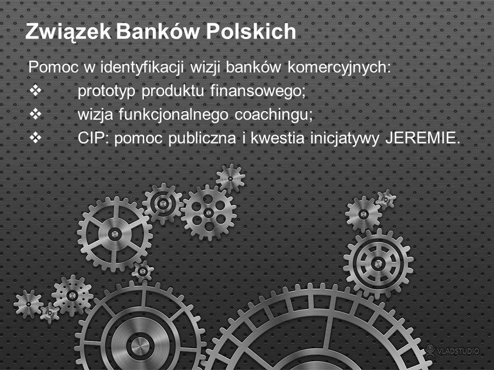 Związek Banków Polskich Pomoc w identyfikacji wizji banków komercyjnych: prototyp produktu finansowego; wizja funkcjonalnego coachingu; CIP: pomoc pub