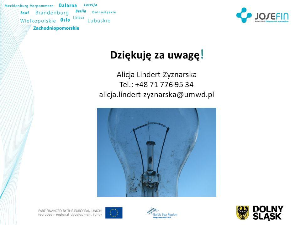 Dziękuję za uwagę ! Alicja Lindert-Zyznarska Tel.: +48 71 776 95 34 alicja.lindert-zyznarska@umwd.pl