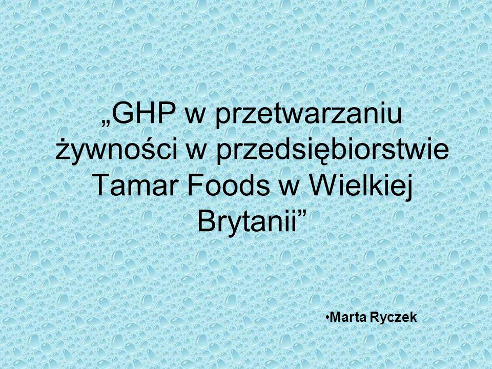 GHP w przetwarzaniu żywności w przedsiębiorstwie Tamar Foods w Wielkiej Brytanii Marta Ryczek