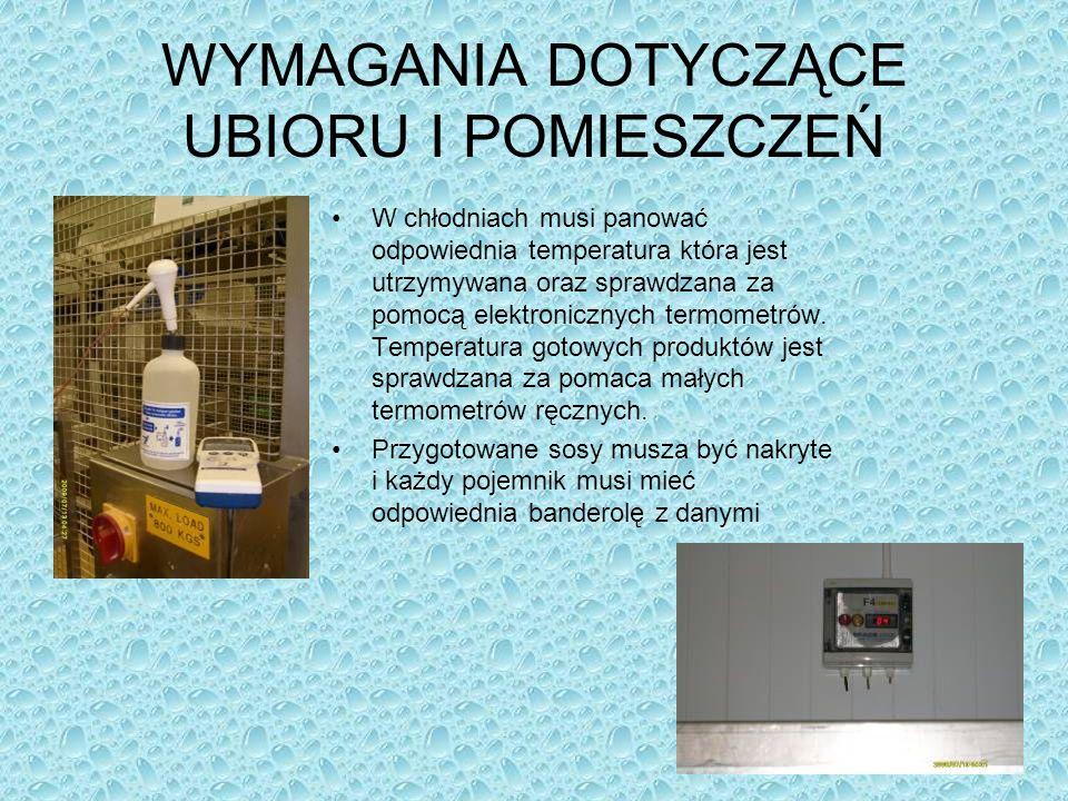 WYMAGANIA DOTYCZĄCE UBIORU I POMIESZCZEŃ W chłodniach musi panować odpowiednia temperatura która jest utrzymywana oraz sprawdzana za pomocą elektronic