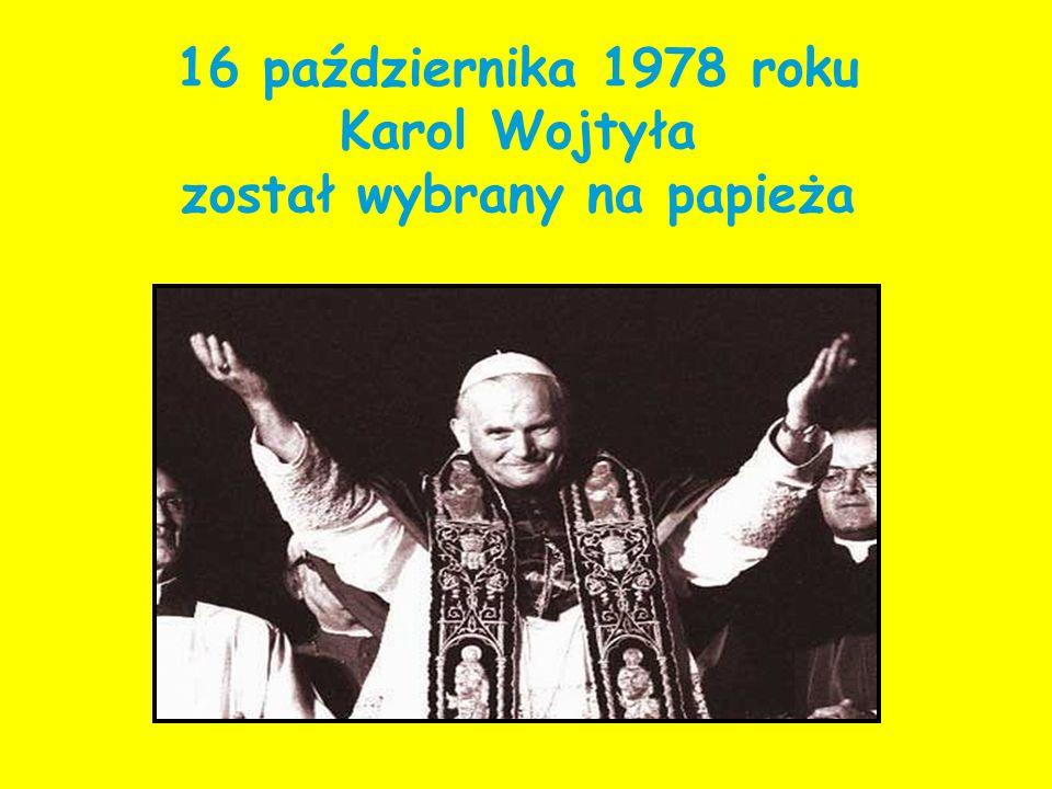 16 października 1978 roku Karol Wojtyła został wybrany na papieża