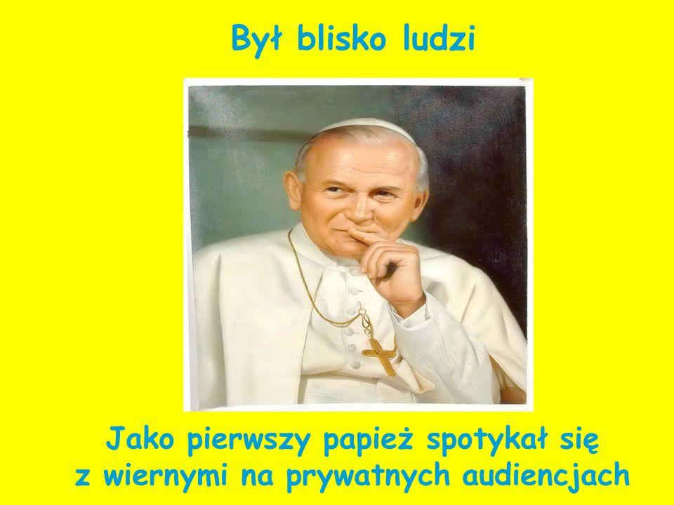 Był blisko ludzi Jako pierwszy papież spotykał się z wiernymi na prywatnych audiencjach