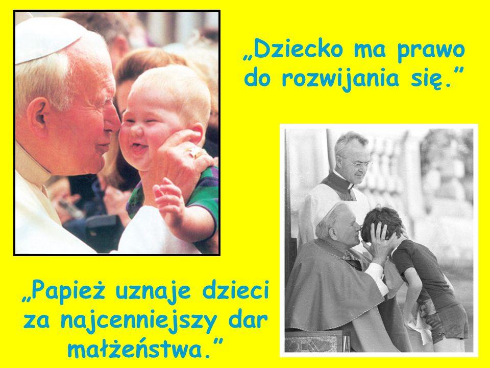 Dziecko ma prawo do rozwijania się. Papież uznaje dzieci za najcenniejszy dar małżeństwa.