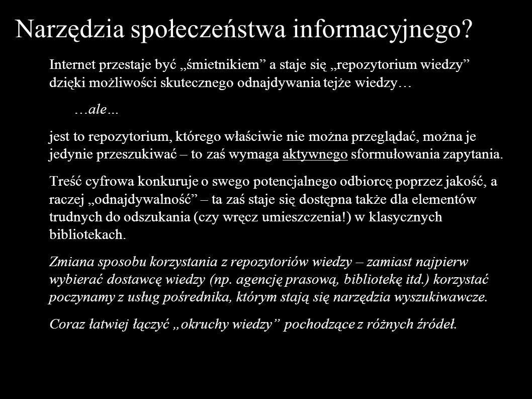Biblioteki cyfrowe (versus Wikipedia) Powstaje coraz więcej bibliotek cyfrowych, zaś nakłady na cyfryzację zasobów bibliotecznych rosną – lecz ich popularność pozostaje niewielka.