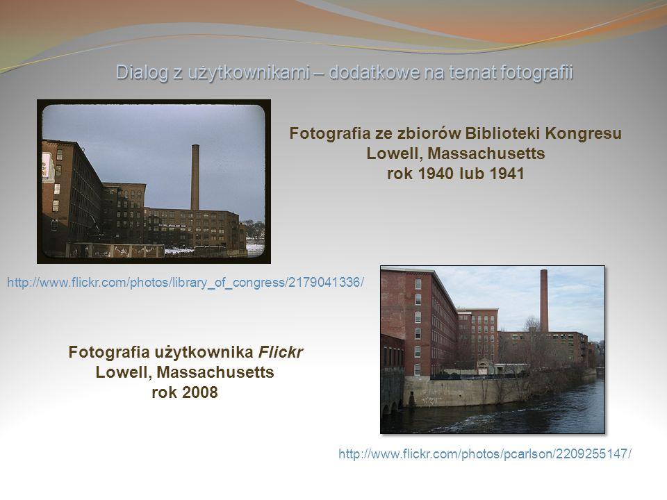http://www.flickr.com/photos/library_of_congress/2179041336/ Dialog z użytkownikami – dodatkowe na temat fotografii Fotografia ze zbiorów Biblioteki K