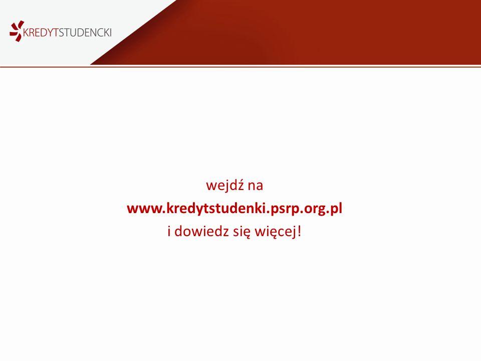 wejdź na www.kredytstudenki.psrp.org.pl i dowiedz się więcej!