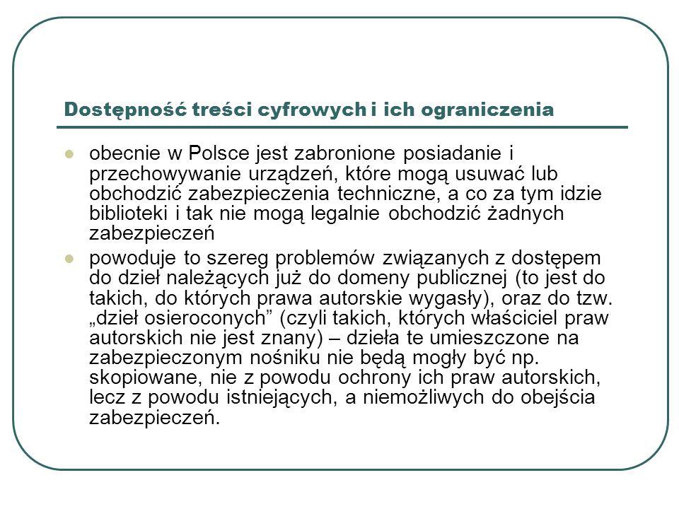 Dostępność treści cyfrowych i ich ograniczenia obecnie w Polsce jest zabronione posiadanie i przechowywanie urządzeń, które mogą usuwać lub obchodzić