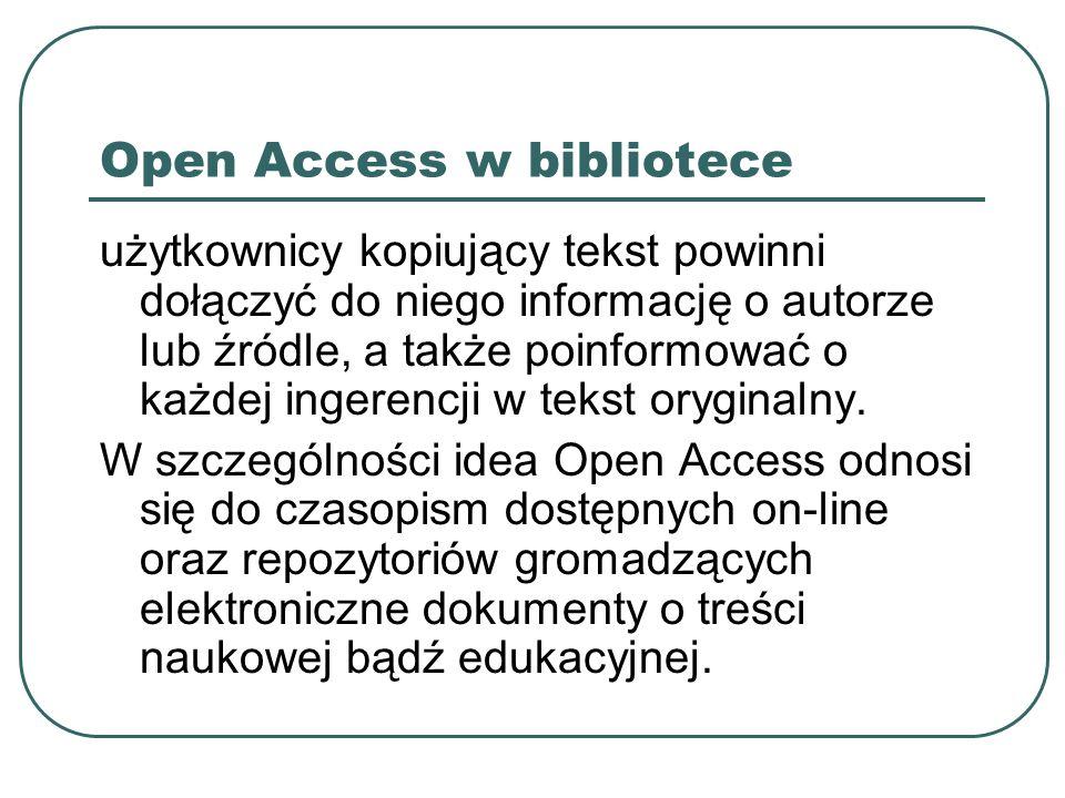Open Access w bibliotece użytkownicy kopiujący tekst powinni dołączyć do niego informację o autorze lub źródle, a także poinformować o każdej ingerenc