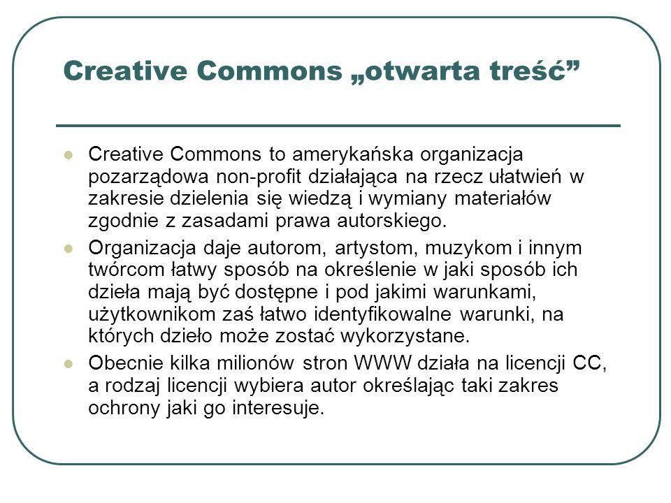 Creative Commons otwarta treść Creative Commons to amerykańska organizacja pozarządowa non-profit działająca na rzecz ułatwień w zakresie dzielenia si
