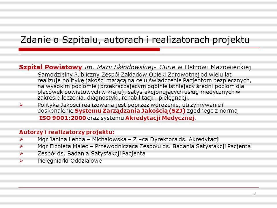 3 Szczegółowy harmonogram projektu Zadania: analiza wyników badań satysfakcji pacjenta prowadzonych w IV kwartale 2004r.