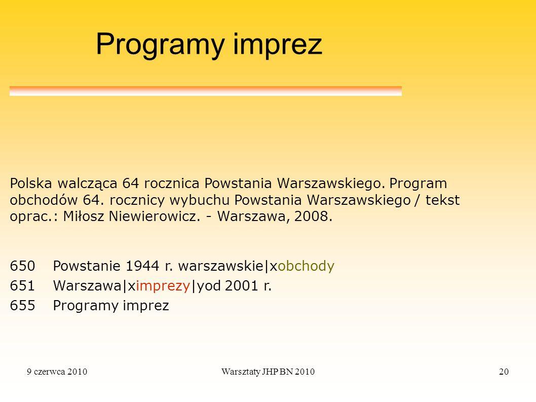 9 czerwca 2010Warsztaty JHP BN 201020 Programy imprez 650 Powstanie 1944 r. warszawskie|xobchody 651 Warszawa|ximprezy|yod 2001 r. 655 Programy imprez