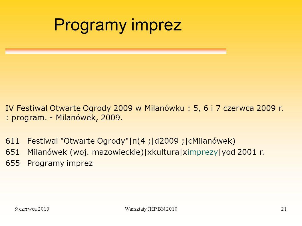 9 czerwca 2010Warsztaty JHP BN 201021 Programy imprez 611Festiwal