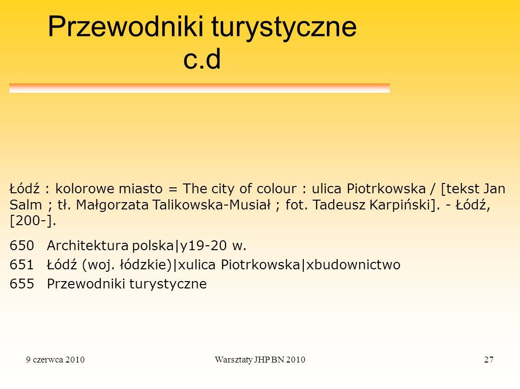 9 czerwca 2010Warsztaty JHP BN 201027 Przewodniki turystyczne c.d Łódź : kolorowe miasto = The city of colour : ulica Piotrkowska / [tekst Jan Salm ;