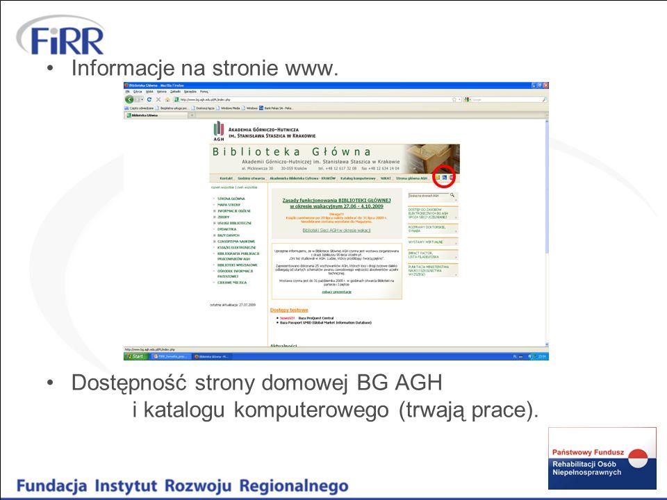 Informacje na stronie www. Dostępność strony domowej BG AGH i katalogu komputerowego (trwają prace).