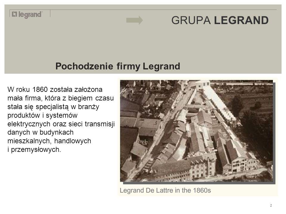LEGRAND IN 2009 GRUPA LEGRAND Pochodzenie firmy Legrand 3 W roku 1860 została założona mała firma, która z biegiem czasu stała się specjalistą w branży produktów i systemów elektrycznych oraz sieci transmisji danych w budynkach mieszkalnych, handlowych i przemysłowych.