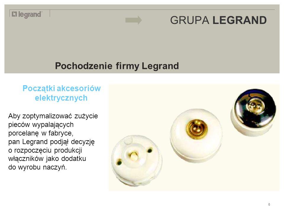 LEGRAND IN 2009 GRUPA LEGRAND Pochodzenie firmy Legrand Początki akcesoriów elektrycznych Aby zoptymalizować zużycie pieców wypalających porcelanę w fabryce, pan Legrand podjął decyzję o rozpoczęciu produkcji włączników jako dodatku do wyrobu naczyń.