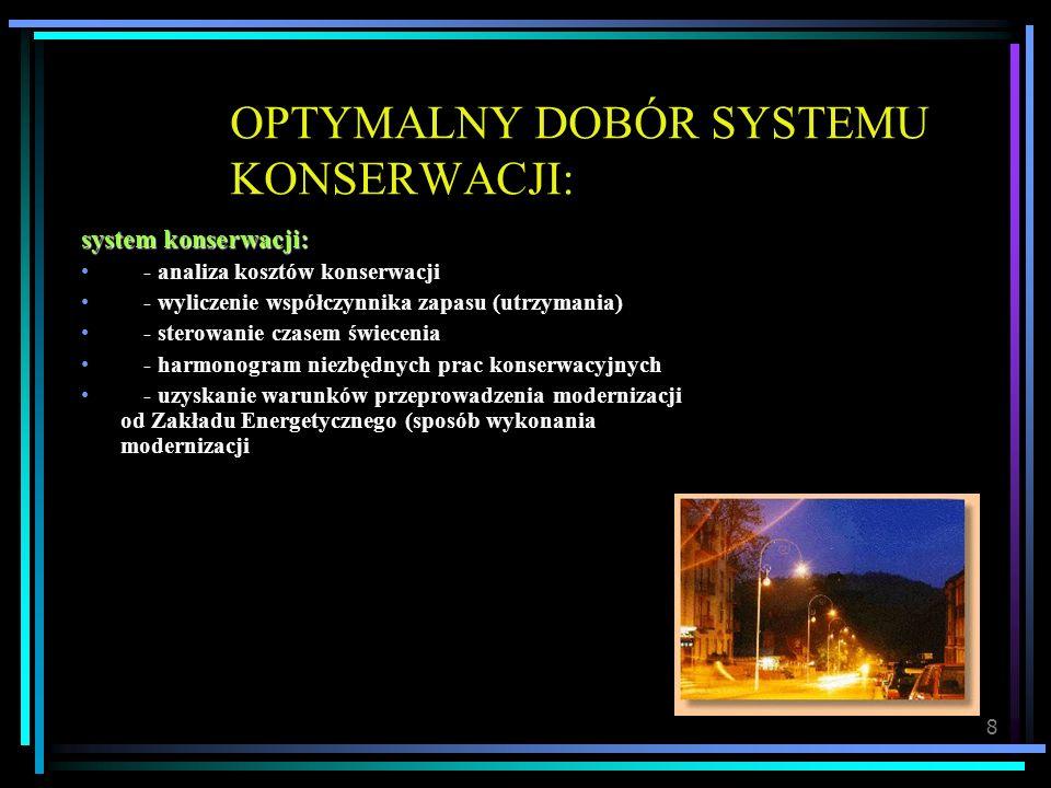 8 OPTYMALNY DOBÓR SYSTEMU KONSERWACJI: system konserwacji: - analiza kosztów konserwacji - wyliczenie współczynnika zapasu (utrzymania) - sterowanie c