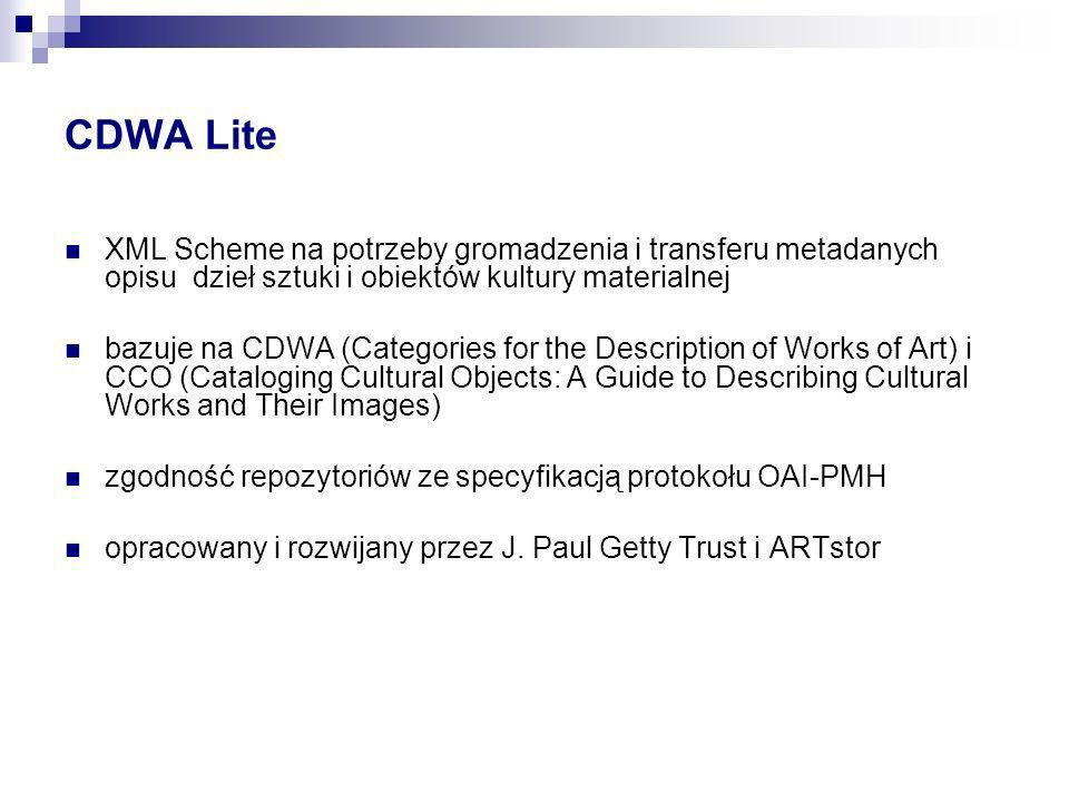 CDWA Lite XML Scheme na potrzeby gromadzenia i transferu metadanych opisu dzieł sztuki i obiektów kultury materialnej bazuje na CDWA (Categories for t