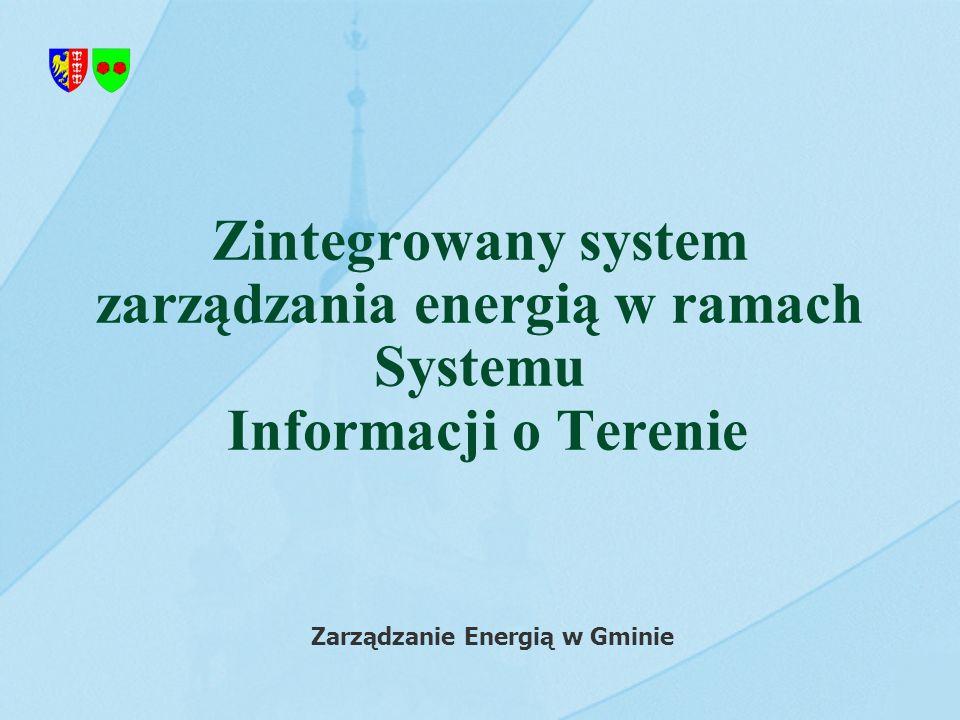 Zintegrowany system zarządzania energią w ramach Systemu Informacji o Terenie Zarządzanie Energią w Gminie