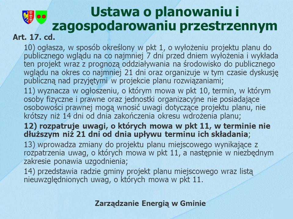Art. 17. cd. 10) ogłasza, w sposób określony w pkt 1, o wyłożeniu projektu planu do publicznego wglądu na co najmniej 7 dni przed dniem wyłożenia i wy