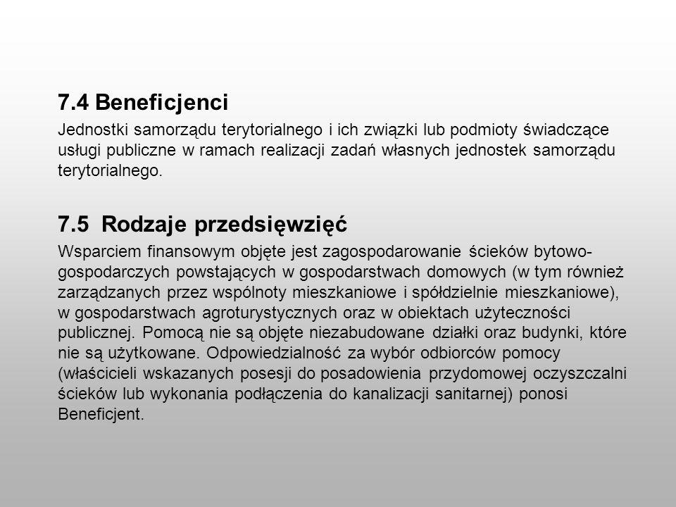 7.4 Beneficjenci Jednostki samorządu terytorialnego i ich związki lub podmioty świadczące usługi publiczne w ramach realizacji zadań własnych jednoste