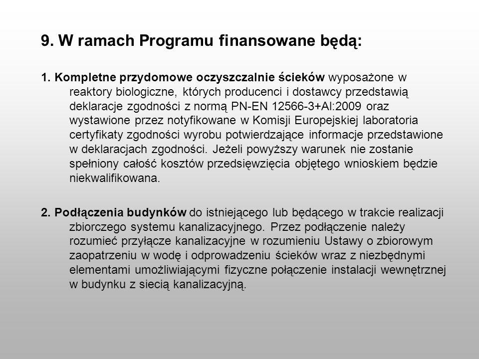 9. W ramach Programu finansowane będą: 1. Kompletne przydomowe oczyszczalnie ścieków wyposażone w reaktory biologiczne, których producenci i dostawcy