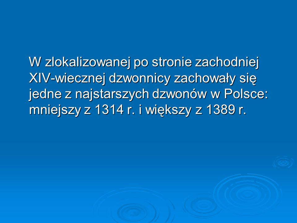 W zlokalizowanej po stronie zachodniej XIV-wiecznej dzwonnicy zachowały się jedne z najstarszych dzwonów w Polsce: mniejszy z 1314 r. i większy z 1389