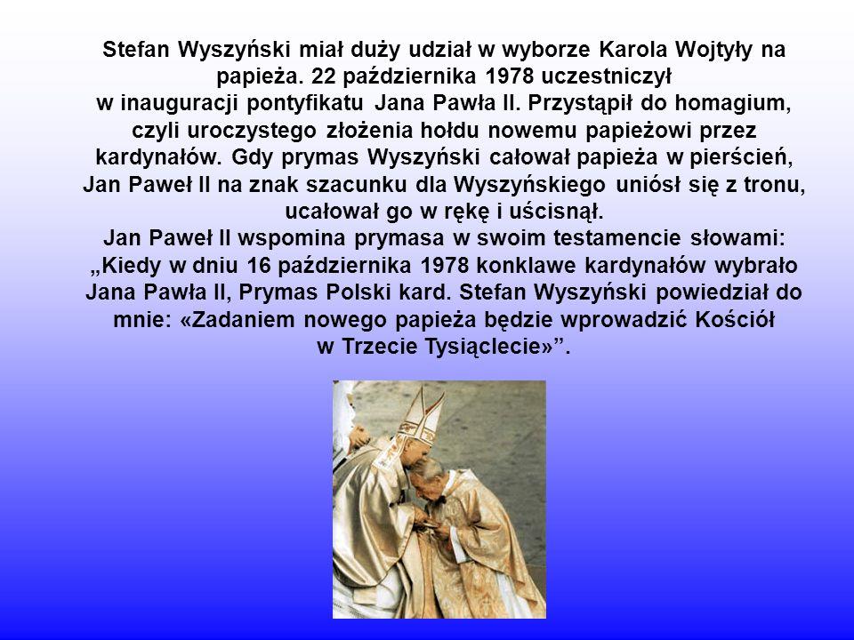 Stefan Wyszyński miał duży udział w wyborze Karola Wojtyły na papieża. 22 października 1978 uczestniczył w inauguracji pontyfikatu Jana Pawła II. Przy