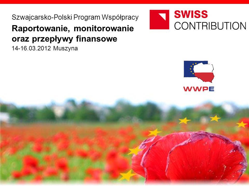 Raportowanie, monitorowanie oraz przepływy finansowe Szwajcarsko-Polski Program Współpracy 14-16.03.2012 Muszyna opracowanie JEMS Architekci