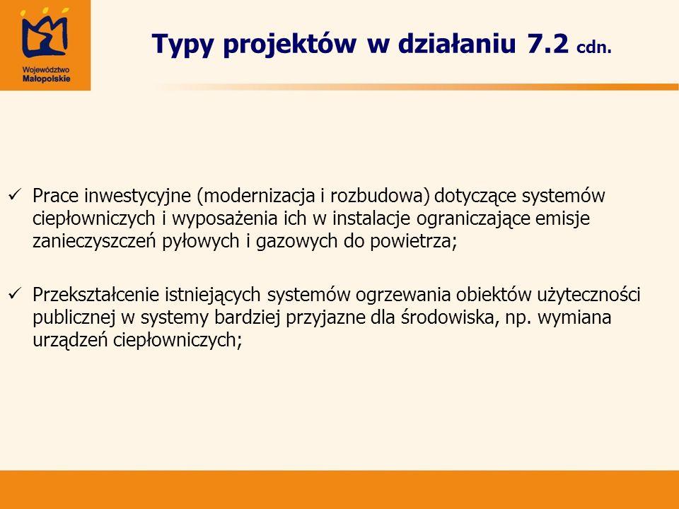 Typy projektów w działaniu 7.2 cdn. Prace inwestycyjne (modernizacja i rozbudowa) dotyczące systemów ciepłowniczych i wyposażenia ich w instalacje ogr