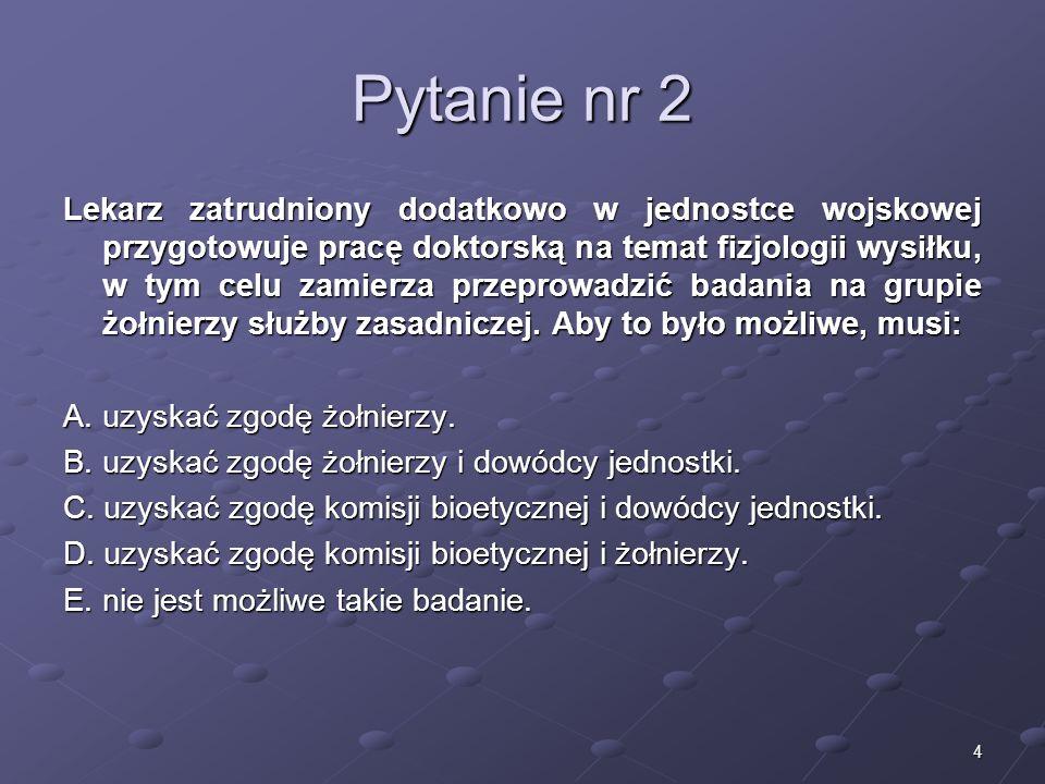 15 Pytanie nr 13 Jakie kryterium śmierci człowieka jest zapisane w polskim Kodeksie Etyki Lekarskiej w związku z pobieraniem komórek, tkanek lub narządów ze zwłok, jeżeli mają one być przeszczepione.