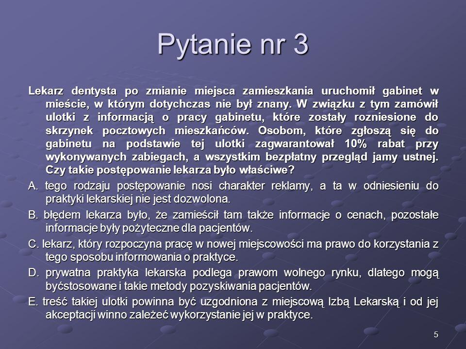 26 Pytanie nr 24 Czy, zgodnie z polskim Kodeksem Etyki Lekarskiej, eksperyment medyczny z udziałem człowieka może być przeprowadzony bez nadzoru lekarza.