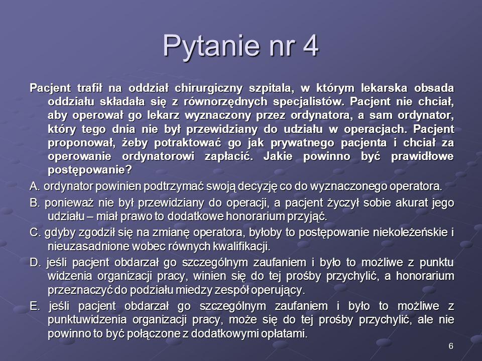 17 Pytanie nr 15 W polskim Kodeksie Etyki Lekarskiej jest zapis dotyczący pobierania tkanki od dziecka.