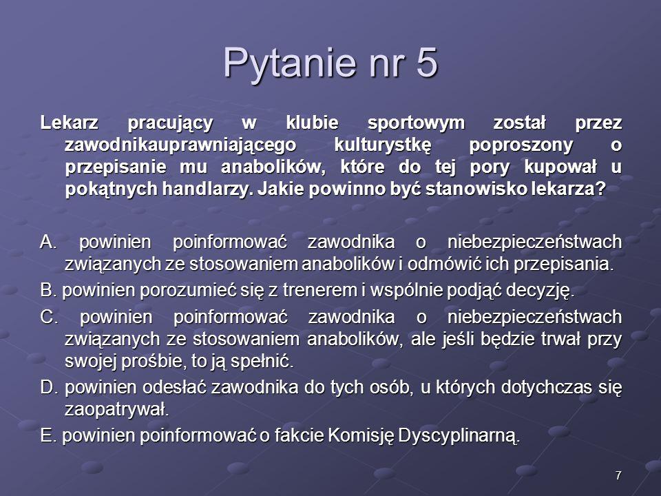 8 Pytanie nr 6 Czy polski Kodeks Etyki Lekarskiej zawiera zapis dotyczący tzw.