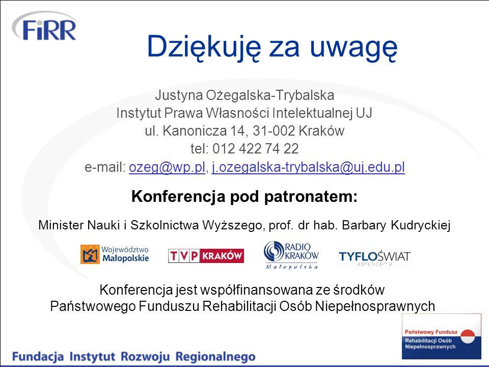 Dziękuję za uwagę Justyna Ożegalska-Trybalska Instytut Prawa Własności Intelektualnej UJ ul. Kanonicza 14, 31-002 Kraków tel: 012 422 74 22 e-mail: oz