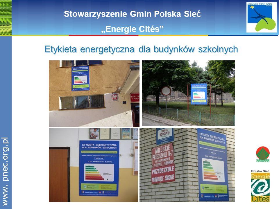 www.pnec.org.pl Stowarzyszenie Gmin Polska Sieć Energie Cités Etykieta energetyczna dla budynków szkolnych Etykieta energetyczna dla budynków szkolnyc