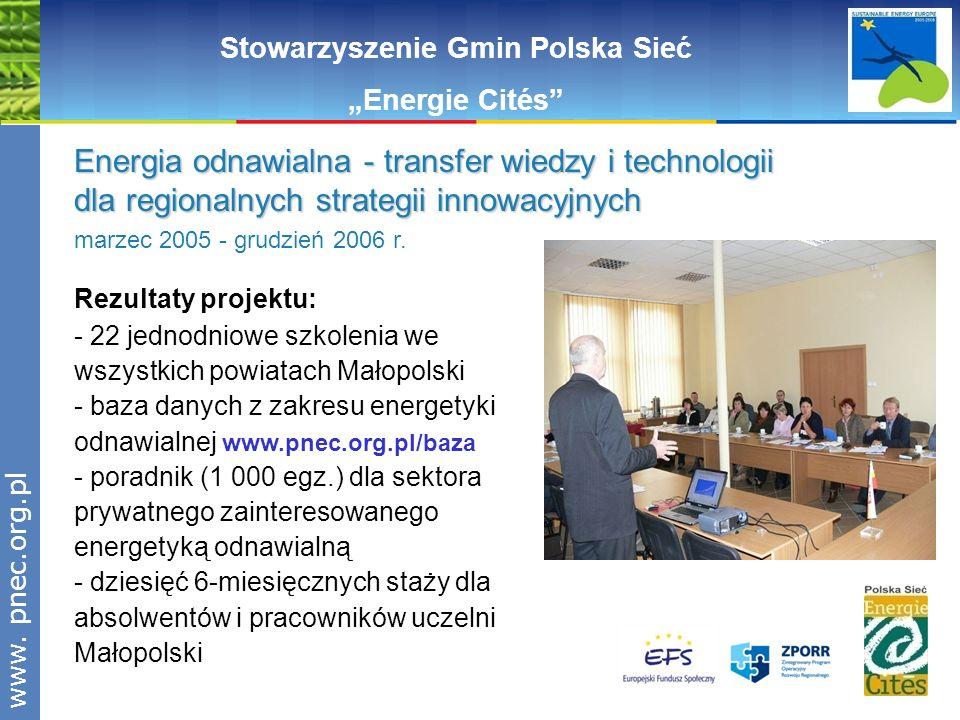 www.pnec.org.pl Rezultaty projektu: - 22 jednodniowe szkolenia we wszystkich powiatach Małopolski - baza danych z zakresu energetyki odnawialnej www.p