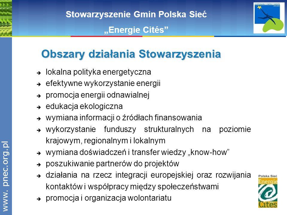 www.pnec.org.pl Polska Sieć Stowarzyszenie Gmin Polska Sieć Energie Cités Obszary działania Stowarzyszenia lokalna polityka energetyczna efektywne wyk