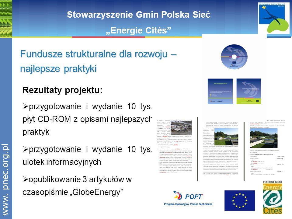 www.pnec.org.pl Rezultaty projektu: przygotowanie i wydanie 10 tys. płyt CD-ROM z opisami najlepszych praktyk przygotowanie i wydanie 10 tys. ulotek i