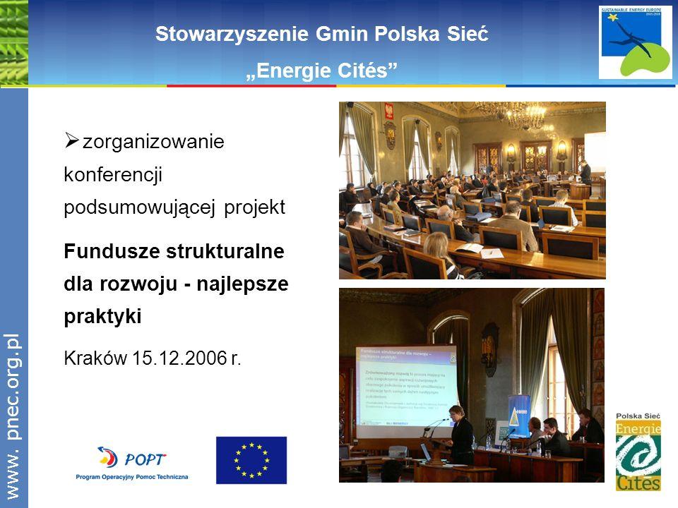 www.pnec.org.pl zorganizowanie konferencji podsumowującej projekt Fundusze strukturalne dla rozwoju - najlepsze praktyki Kraków 15.12.2006 r. Stowarzy