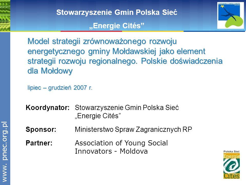 www.pnec.org.pl Stowarzyszenie Gmin Polska Sieć Energie Cités Koordynator: Stowarzyszenie Gmin Polska Sieć Energie Cités Sponsor: Ministerstwo Spraw Z