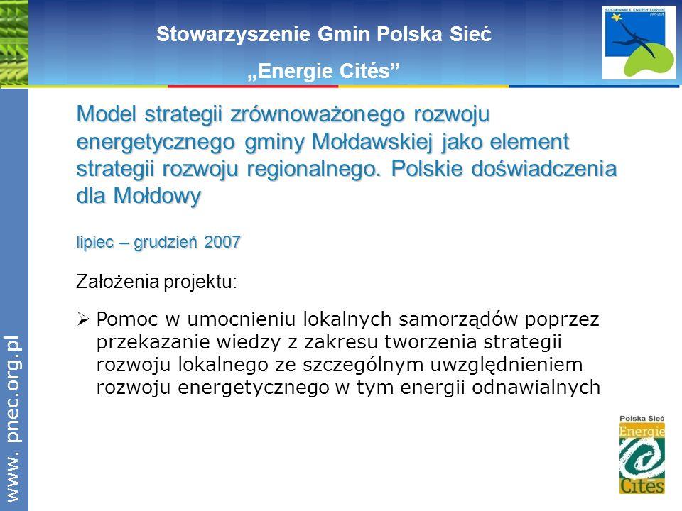 www.pnec.org.pl Stowarzyszenie Gmin Polska Sieć Energie Cités Założenia projektu: Pomoc w umocnieniu lokalnych samorządów poprzez przekazanie wiedzy z