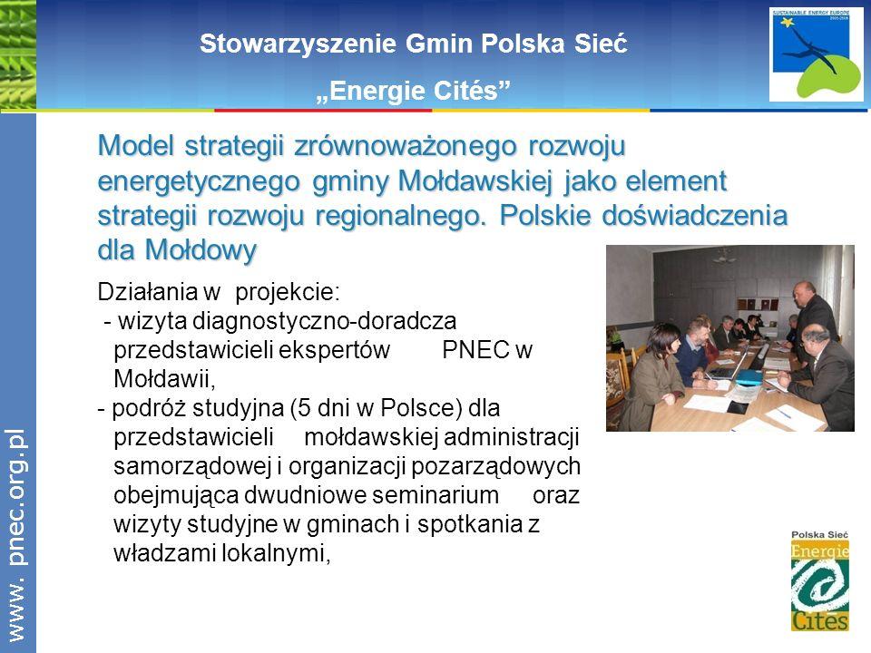 www.pnec.org.pl Stowarzyszenie Gmin Polska Sieć Energie Cités Działania w projekcie: - wizyta diagnostyczno-doradcza przedstawicieli ekspertów PNEC w