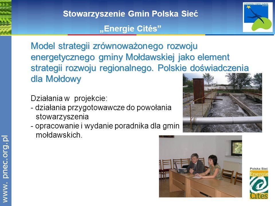 www.pnec.org.pl Stowarzyszenie Gmin Polska Sieć Energie Cités Działania w projekcie: - działania przygotowawcze do powołania stowarzyszenia - opracowa