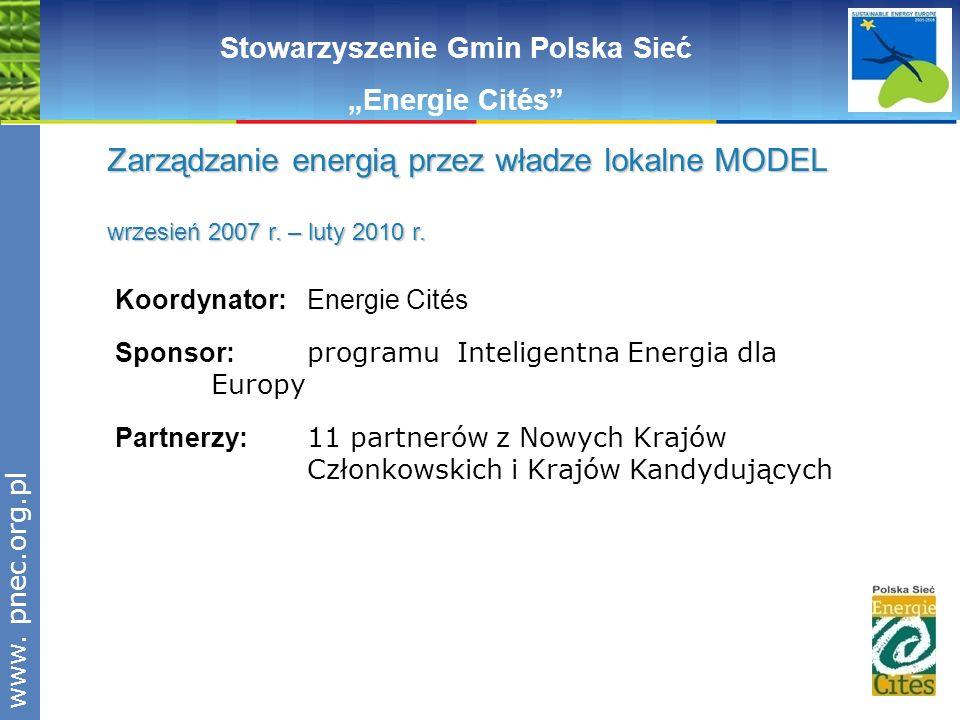 www.pnec.org.pl Koordynator: Energie Cités Sponsor: programu Inteligentna Energia dla Europy Partnerzy: 11 partnerów z Nowych Krajów Członkowskich i K