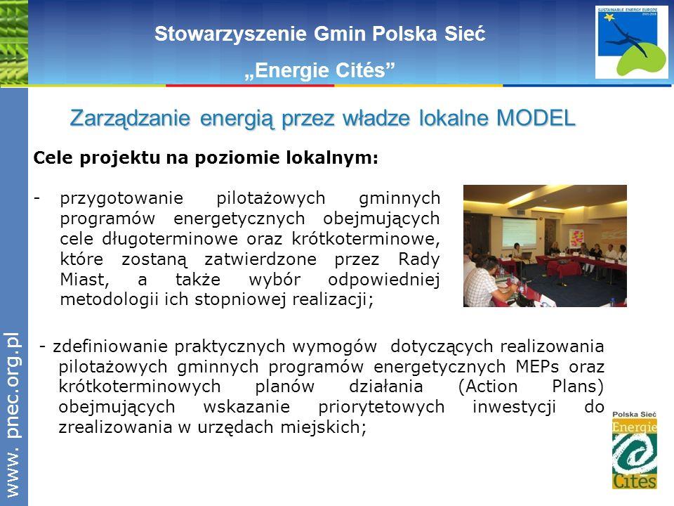 www.pnec.org.pl Cele projektu na poziomie lokalnym: -przygotowanie pilotażowych gminnych programów energetycznych obejmujących cele długoterminowe ora